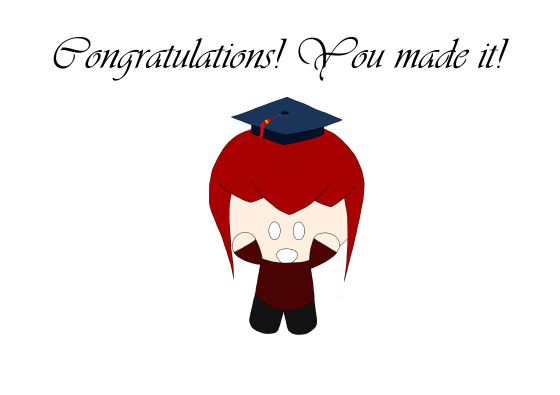 You survived! Congratulations!