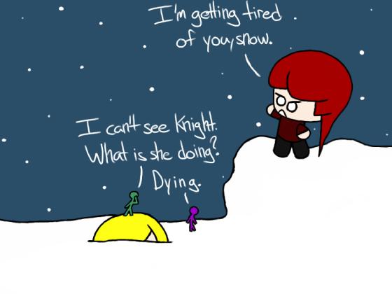 Stupid Snow